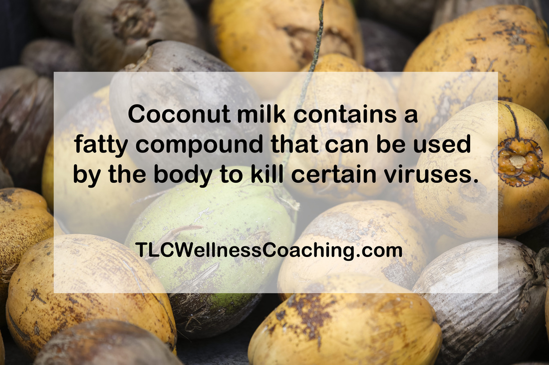 Coconut milk contains a fatty compound that can be used by the body to kill certain viruses.