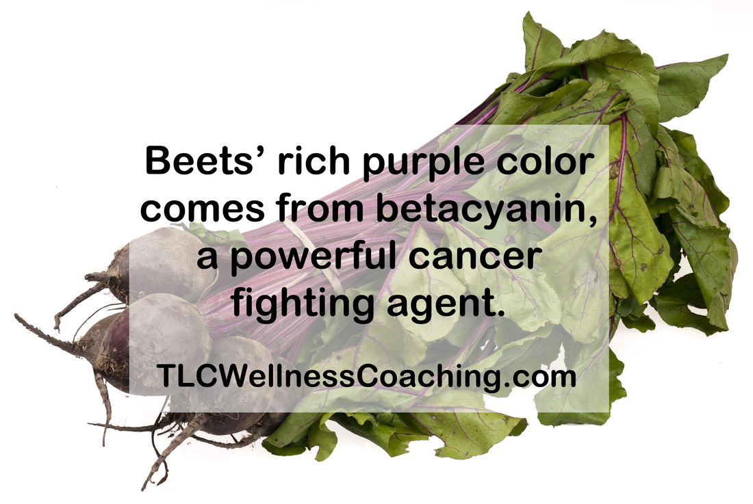 Beets' rich purple color comes from betacyanin, a powerful cancer fighting agent.  It has been found to be especially effective against colon cancer in several studies.
